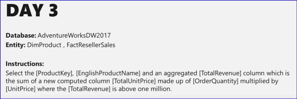 DAY 3  Database: AdventureWorksDW2017  Entity: DimProduct , FactReseIIerSaIes  Instructions:  Select the [ProductKey], [EnglishProductName] and an aggregated [TotalRevenue] column which is  the sum of a new computed column [TotalUnitPrice] made up of [OrderQuantity] multiplied by  [UnitPrice] where the [TotalRevenue] is above one million.